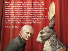 Dawkins, you are so reasonable. Atheist Agnostic, Atheist Quotes, Atheist Humor, Secular Humanism, Losing My Religion, Richard Dawkins, Religious People, Question Everything, Smart People
