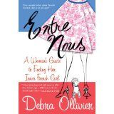 Entre Nous: A Woman's Guide to Finding Her Inner French Girl (Paperback)By Debra Ollivier