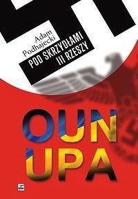 OUN i UPA pod skrzydłami III Rzeszy http://www.ksiegarniamilitarna.com.pl/oun-i-upa-pod-skrzydlami-iii-rzeszy.html