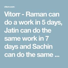 Vitorr - Raman can do a work in 5 days, Jatin can do the same work in 7 days and Sachin can do the same work in 9 days. If they do the same work together and they are paid Rs then what is the share (in Rs) of Raman Independent Girls, Nainital, College Admission, Prepositions, Working Together, Maths, Canning, Day