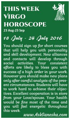 This Week Virgo Horoscope (18th of July 2016 - 24th of July 2016). Askganesha.com