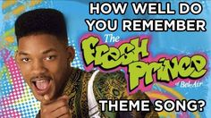 "How Well You Do You Remember The ""Fresh Prince"" Theme Song- I got ""you ARE the Prince of Bel-Air"""