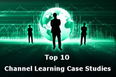 How do you get your external sales channel to perform the same or better than your internal sales team? Channel learning! Here are 10 case studies. #sales #channel #training