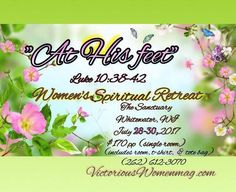 At His Feet Women's Retreat  July 28-30, 2017 The Sanctuary in Whitewater,Wi