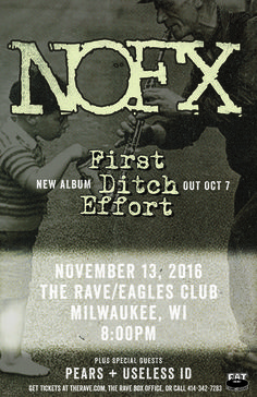 First Ditch Effort Tour NOFX  Sunday, November 13, 2016 at 8pm  The Rave/Eagles Club - Milwaukee WI  All Ages to enter / 21+ to drink