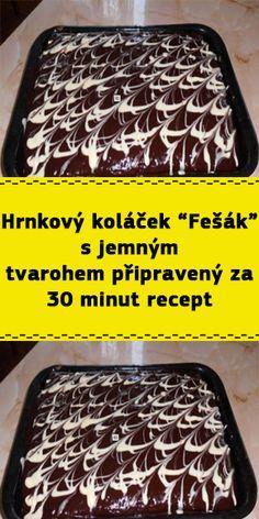 """Hrnkový koláček """"Fešák"""" s jemným tvarohem připravený za 30 minut recept Czech Recipes, Griddle Pan, 30th, Beef, Food, Meat, Grill Pan, Essen, Meals"""