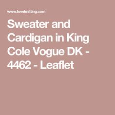 Sweater and Cardigan in King Cole Vogue DK - 4462 - Leaflet