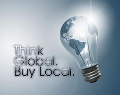 Think Global, Act Local :)