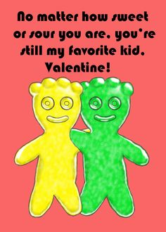 Sour Patch Kids Valentine by HermioneFrost - Hairstyles For All Valentines Day Drawing, Valentine Day Boxes, Valentines For Kids, Valentine Day Gifts, Cute Birthday Quotes, Birthday Fun, Valentine's Cards For Kids, Gifts For Kids, Candy Quotes