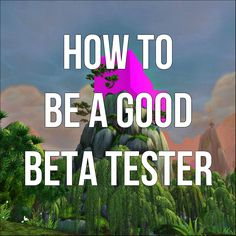 WoD: How To Be A Good Beta Tester http://syrco.wordpress.com/2014/06/07/how-to-be-a-good-beta-tester/