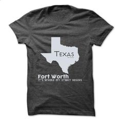 Fort Worth - Texas - Its Where My Story Begins ! - #house warming gift #shirt for women. I WANT THIS => https://www.sunfrog.com/States/Fort-Worth--Texas--Its-Where-My-Story-Begins-.html?60505