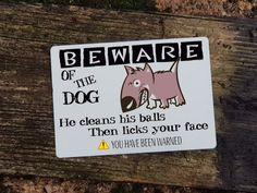 funny rude dog sign - beware of the dog - pet - licks your face door or wall aluminium sign - x Funny Rude, Beware Of Dog, Pet Dogs, Pets, Aluminum Signs, Dog Signs, Just For You, Face, Doggies