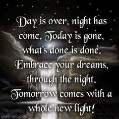 tomorrow life quotes quotes positive quotes quote night stars waterfall life quote positive quote I sing this to the tune of Rock of Ages! Quote Night, Night Prayer, Evening Prayer, Goid Night Quotes, The Words, Affirmations, Life Quotes Love, Dream Quotes, Daily Quotes