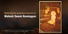 Tomorrow we observe Mahavir Swami Kevalagyan commemorating the attainment of enlightenment of Lord Mahavir. Lord Mahavira attained his Keval-jnän or complete enlightenment after twelve and a half years of intense meditation and comprehending the worldly way of life. #PurityOfPrayer
