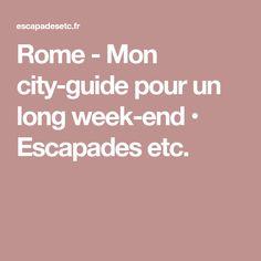 Rome - Mon city-guide pour un long week-end • Escapades etc.