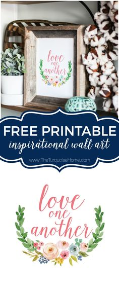 Love One Another FREE Printable - Inspirational Wall Art - Take a minute to CLICK the link and access hundreds of other tutorials, tips and ideas for DIY home projects. This site is a MUST for any DIYer.
