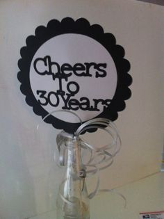 Cheers to 30 years decoration for sweet champagne toast and sayings from everyone?