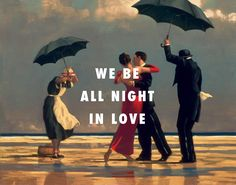 Quiet with anticipation We goin' in The Singing Butler Jack Vettriano / Drunk In Love, Beyoncé ft. Jack Vettriano, Art Memes, Art Quotes, Life Quotes, The Singing Butler, Glasgow School Of Art, Drunk In Love, Classic Paintings, Classical Art