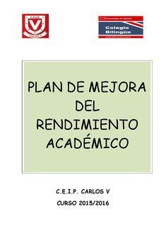 Plan mejora del rendimiento académico curso 2015 2016  PLAN DE MEJORA DEL RENDIMIENTO ACADÉMICO