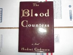 The Blood Countess by Andrei Codrescu (1995) Signed by Author