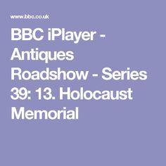 BBC iPlayer  - Antiques Roadshow - Series 39: 13. Holocaust Memorial