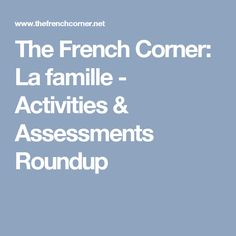 The French Corner: La famille - Activities & Assessments Roundup French Kids, French Class, Personal Questions, We Make Up, Student Drawing, Family Units, Active Listening, Create A Family, How To Speak French