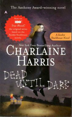 Dead Until Dark (Sookie Stackhouse/True Blood, Book 1): Charlaine Harris: 9780441008537: Amazon.com: Books
