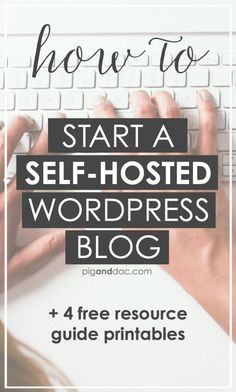 How to start a self-hosted WordPress blog + 4 free printables, including blogger's favorite plugins