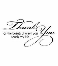 Thank you, for the beautiful ways you touch my life. <3