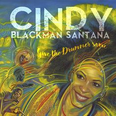 Give The Drummer Some Cindy Blackman Santana Album