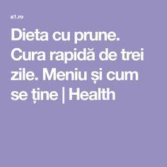 Dieta cu prune. Cura rapidă de trei zile. Meniu și cum se ține | Health Health, Health Care, Salud