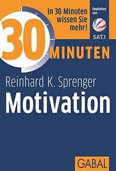 30 Minuten Motivation von Reinhard K. Sprenger https://www.amazon.de/dp/386936257X/ref=cm_sw_r_pi_dp_x_Y9jaybNYAMK2T