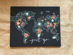 Floral World Map Painting Just Go by TheCreativeTypes on Etsy