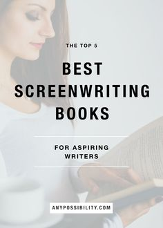 Best Screenwriting Books for Aspiring Writers | Books about screenplays, writing for television, keeping yourself inspired, navigating the film industry and more. Check out the full post by clicking through to the blog.
