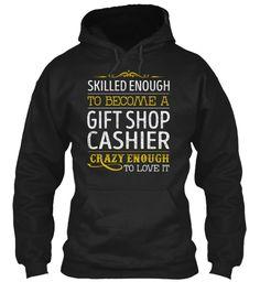 Gift Shop Cashier - Skilled Enough #GiftShopCashier
