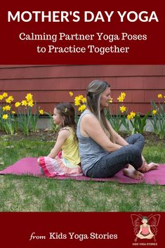 Mother's Day Yoga. Partner yoga poses for you and your child!  Partner up with your kiddo to stretch, play and connect!  | Kids Yoga Stories #kidsyoga #yogaforkids