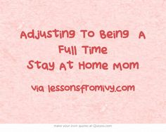 Lessons From Ivy: How I Adjusted To Being A Full Time Stay At Home M...