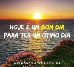 Sorria! O sol nasceu te mostrando que mais um dia se inicia. Que o vento leve os seus sonhos até Deus e que tudo se realize. Bom Dia!