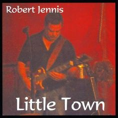 Robert-Jennis-Little-Town-CD-New