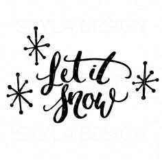 Christmas SVG file, Let it snow, Printable quote, Christmas clipart, Printable wall art, Hand lettered svg, Christmas quote, Cutting files
