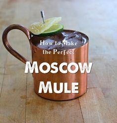 Recipe for the classic Moscow Mule cocktail: vodka, ginger beer, lime.
