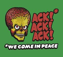 """Mars attack ...... ack .... ack ..... we come in peace """"International sign of the doughnut!"""""""