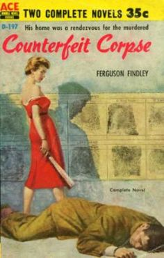 Ace Books - Tnt for Two / Counterfeit Corpse - James / Findley, Ferguson Byron