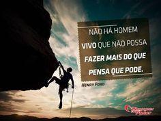 Não há homem vivo que não possa fazer mais do que pensa que pode. #homem #vivo #fazer #pensar