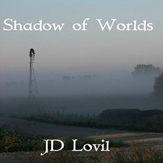 Shadow of Worlds: The Worlds of Man by JD Lovil, http://www.amazon.com/dp/B00SSXHB7Q/ref=cm_sw_r_pi_dp_TWx0ub1G53KH6