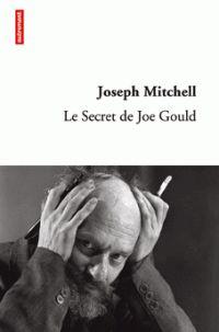 Portrait romanesque d'un écrivain vagabond des années 50, Le secret de Joe Gould, paru dans le New Yorker il y a plus de cinquante ans sous la plume de Joseph Mitchell, vient d'être republié chez Autrement.