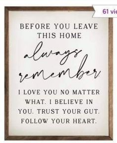 love sign Add wisdom to your walls with this lovely framed wall sign featuring an uplifting message that offers you a daily dose of encouragement. Diy Signs, Home Signs, Wall Signs, Wood Signs For Home, Always Remember Me, Encouragement, Sweet Home, Uplifting Messages, Interior Minimalista
