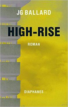 High-Rise: Roman (diaphanes Broschur): Amazon.de: J.G. Ballard, Michael Koseler: Bücher