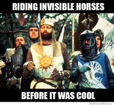 Have to love Monty Python!