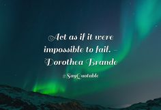 Quotes about Act as if it were impossible to fail. - Dorothea Brande   with images background, share as cover photos, profile pictures on WhatsApp, Facebook and Instagram or HD wallpaper - Best quotes